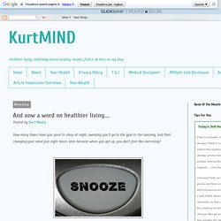 KurtMIND: And now a word on healthier living....