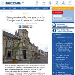 Fleury-sur-Andelle : le « gourou » du Groupement à nouveau condamné