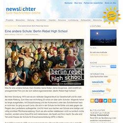 Eine andere Schule: Berlin Rebel High School