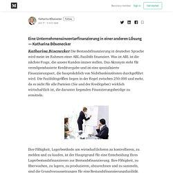 Eine Unternehmensinventarfinanzierung in einer anderen Lösung—Katharina Bösenecker