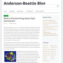 Anderson-Beattie Blog – What is the best thing about Opal Gemstones?