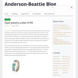 Anderson-Beattie Blog – Opal jewelry under $199