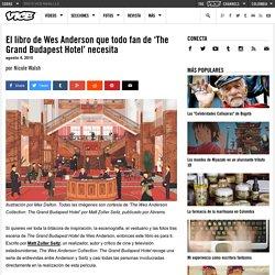 El libro de Wes Anderson que todo fan de 'The Grand Budapest Hotel' necesita