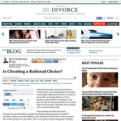 Eric Anderson, Ph.D.: Is Cheating a Rational Choice?