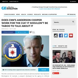 Does CNN's Anderson Cooper Work For The CIA? It Shouldn't Be Taboo To Talk About It