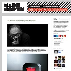Ian Anderson -The Designers Republic :: Made North – Conference / Gallery / Network