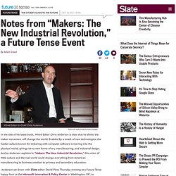 "Wired editor Chris Anderson and Slate's David Plotz discuss ""Makers"" and the DIY movement."