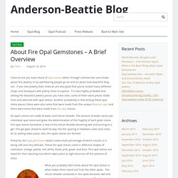 Anderson-Beattie Blog – About Fire Opal Gemstones – A Brief Overview