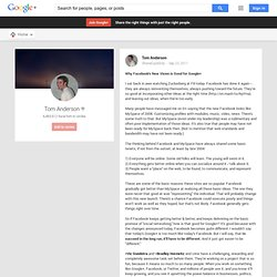 Tom Anderson - Google+ - Why Facebook's New Vision is Good for Google+ I sat back…