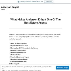 What Makes Anderson Knight One Of The Best Estate Agents – Anderson Knight