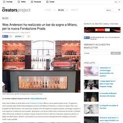 Wes Anderson ha realizzato un bar da sogno a Milano, per la nuova Fondazione Prada