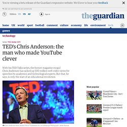 TED's Chris Anderson: the man who made YouTube clever