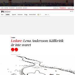 Lena Andersson: Källkritik är inte svaret