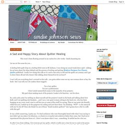 andie johnson sews: A Sad and Happy Story About Quilter Healing