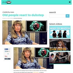 Old people react to dubstep