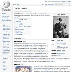 André Derain : co-fondateur du fauvisme avec Matisse