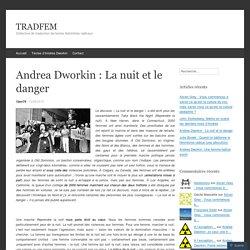 Andrea Dworkin : La nuit et le danger