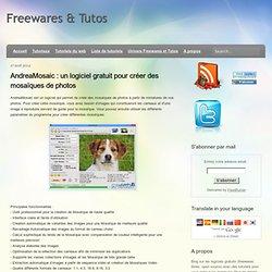 AndreaMosaic : un logiciel gratuit pour créer des mosaïques de photos