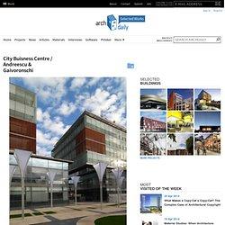City Buisness Centre / Andreescu & Gaivoronschi