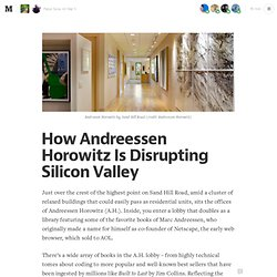 How Andreessen Horowitz Is Disrupting Silicon Valley — Life Learning