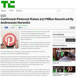 Confirmed: Pinterest Raises $27 Million Round Led By Andreessen Horowitz