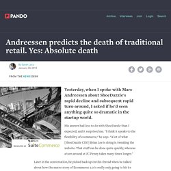 Andreessen predicts the death of traditional retail. Yes: Absolute death