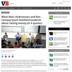 What Marc Andreessen and Ron Conway teach Stanford students about raising money (in 4 quotes)
