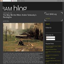 The Way We Are/Were: Andrei Tarkovsky's Nostalghia