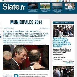 Balkany, Andréoni... Les Français rejettent les affaires mais votent pour des élus en délicatesse avec la justice