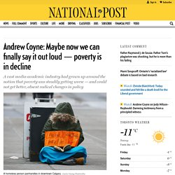 Andrew Coyne: Maybe now we can finally say it out loud — poverty is in decline