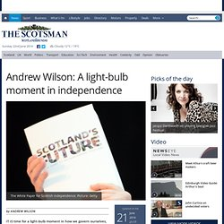 Andrew Wilson: A light-bulb moment in independence
