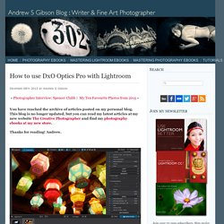 Andrew S. Gibson photography blog How to use DxO Optics Pro with Lightroom - Andrew S. Gibson photography blog