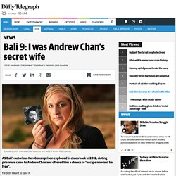 Bali 9: I was Andrew Chan's secret wife