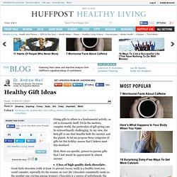 Dr. Andrew Weil: Healthy Gift Ideas