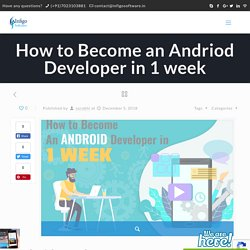 How to Become an Andriod Developer in 1 week - Infigo Software