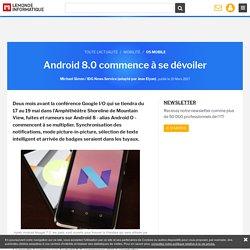 Android 8.0 commence à se dévoiler