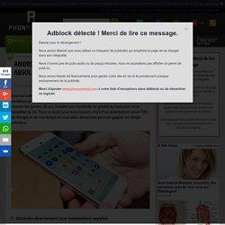 Android : 6 gestes que vous devez absolument connaître