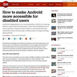 Comment faire pour Android plus accessible pour les utilisateurs handicapés