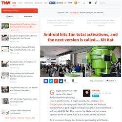 Android hits 1bn total activations, and the next version is called… KitKat