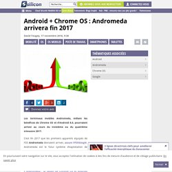 Android + Chrome OS : Andromeda arrivera fin 2017