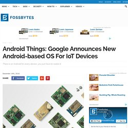 Android Things: Google Announces New Android-based OS For IoT Devices