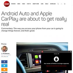 Android Auto and Apple CarPlay are about to get really real - CNET