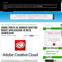 Adobe porta su Android quattro nuove applicazioni in beta [DOWNLOAD]