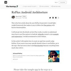 RxFlux Android Architecture. This is the first article about the new…