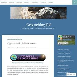 C:geo Android, infos et astuces – Géocaching Tof