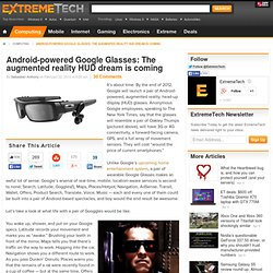 Android-powered Google Glasses: The augmented reality HUD dream is coming