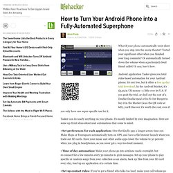 How to Turn Your Android Phone into a Fully-Automated Superphone