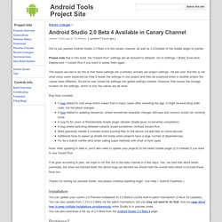 Studio 2.0 Beta 4 Available in Canary Channel - Android Tools Project Site