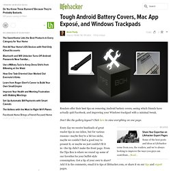 Tough Android Battery Covers, Mac App Exposé, and Windows Trackpads