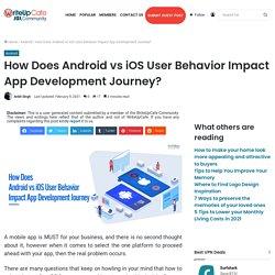 How Does Android vs iOS User Behavior Impact App Development Journey?